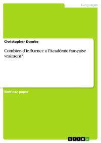 Cover Combien d'influence a l'Académie française vraiment?