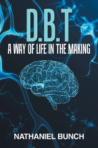 Cover D.B.T a Way of Life in the Making