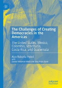 Cover The Challenges of Creating Democracies in the Americas