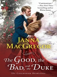 Cover The Good, the Bad, and the Duke--The Cavensham Heiresses