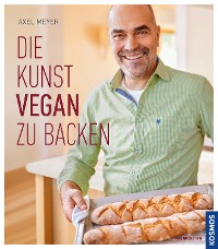 Cover Die Kunst vegan zu backen