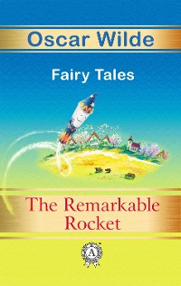 Cover The Remarkable Rocket Fairy Tales
