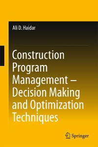 Cover Construction Program Management – Decision Making and Optimization Techniques