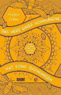 Cover Das Herz einer Honigbiene hat fünf Öffnungen
