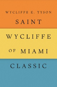 Cover Saint Wycliffe of Miami Classic