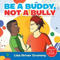 Cover Be a Buddy, Not a Bully