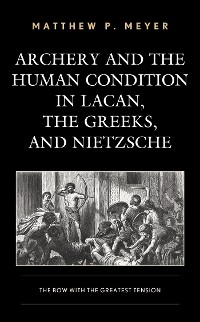 Cover Archery and the Human Condition in Lacan, the Greeks, and Nietzsche