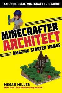 Cover Minecrafter Architect: Amazing Starter Homes