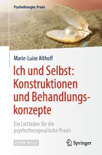 Cover Ich und Selbst: Konstruktionen und Behandlungskonzepte