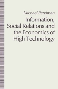 Cover Information, Social Relations and the Economics of High Technology