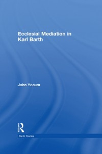 Cover Ecclesial Mediation in Karl Barth