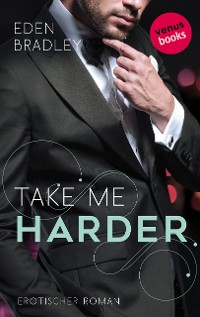 Cover Take me harder: Ein Dark-Pleasure-Roman - Band 2