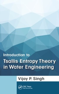 Cover Introduction to Tsallis Entropy Theory in Water Engineering