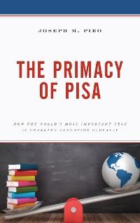 Cover The Primacy of PISA