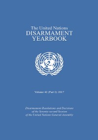 Cover United Nations Disarmament Yearbook 2017: Part I