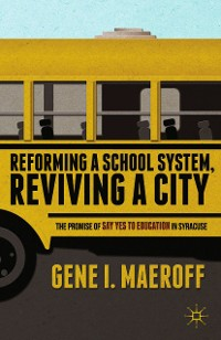 Cover Reforming a School System, Reviving a City