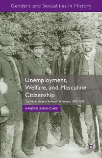 Cover Unemployment, Welfare, and Masculine Citizenship