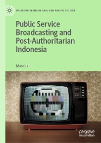 Cover Public Service Broadcasting and Post-Authoritarian Indonesia