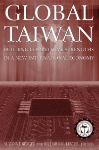 Cover Global Taiwan: Building Competitive Strengths in a New International Economy