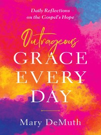 Cover Outrageous Grace Every Day