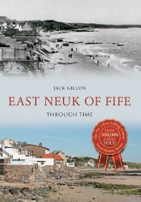 Cover East Neuk of Fife Through Time