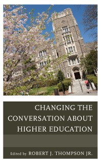 Cover Changing the Conversation about Higher Education