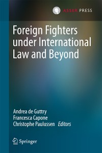 Cover Foreign Fighters under International Law and Beyond
