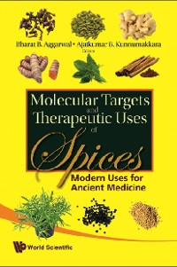 Cover Molecular Targets And Therapeutic Uses Of Spices: Modern Uses For Ancient Medicine