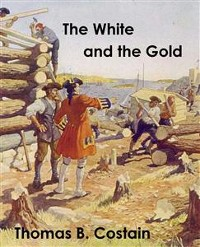 Cover The White and the Gold: The French Regime in Canada