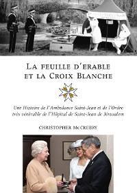 Cover La feuille d'erable et la Croix-Blanche