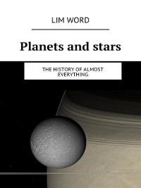 Cover Planets and stars. the History ofalmost Everything