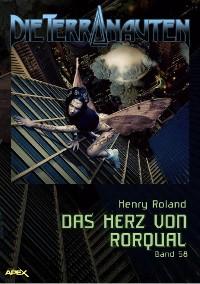 Cover DIE TERRANAUTEN, Band 58: DAS HERZ VON RORQUAL