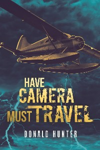 Cover Have Camera, Must Travel