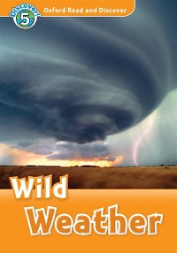 Cover Wild Weather (Oxford Read and Discover Level 5)