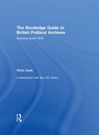 Cover Routledge Guide to British Political Archives