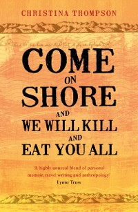 Cover Come on Shore and We Will Kill and Eat You All