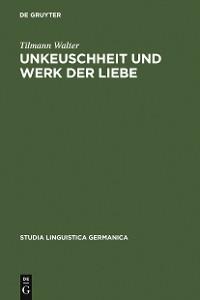Cover Unkeuschheit und Werk der Liebe