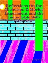 Cover Reflections On the Michelson & Morley Experiment and the Ineluctable Self-interview