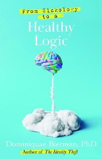 Cover From Sickology to a Healthy Logic