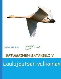 Cover Satumainen satakieli V Laulujoutsen valkoinen