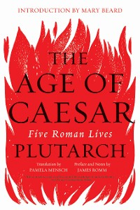Cover The Age of Caesar: Five Roman Lives