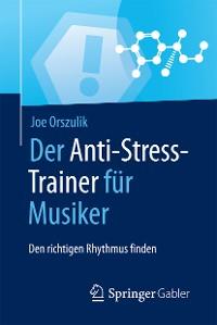 Cover Der Anti-Stress-Trainer für Musiker