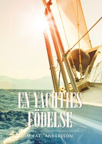 Cover En yachties födelse