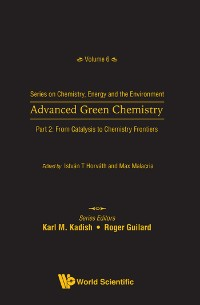 Cover Advanced Green Chemistry - Part 2: From Catalysis To Chemistry Frontiers