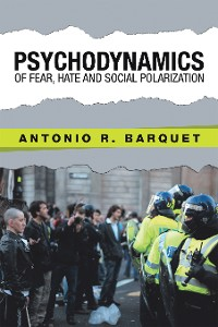 Cover Psychodynamics of Fear, Hate and Social Polarization