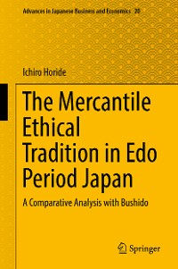 Cover The Mercantile Ethical Tradition in Edo Period Japan