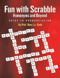 Cover Fun With Scrabble Homonyms and Beyond: Guide to Pronunciation