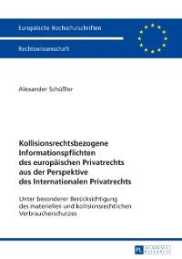 Cover Kollisionsrechtsbezogene Informationspflichten des europaeischen Privatrechts aus der Perspektive des Internationalen Privatrechts