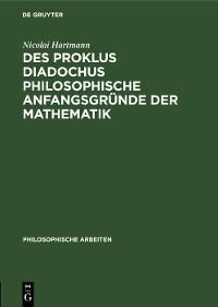 Cover Des Proklus Diadochus philosophische Anfangsgründe der Mathematik