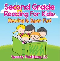 Cover Second Grade Reading For Kids: Reading is Super Fun!
